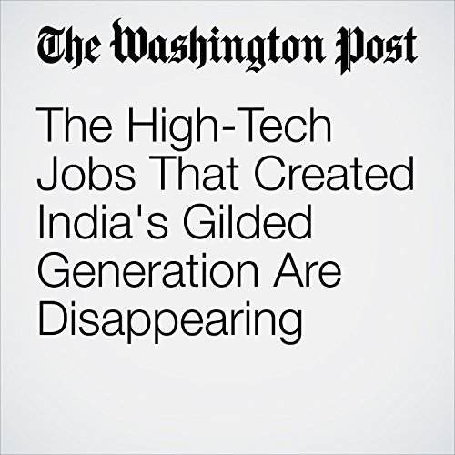 The High-Tech Jobs That Created India's Gilded Generation Are Disappearing copertina