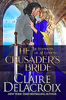 The Crusader's Bride: A Medieval Romance (The Champions of Saint Euphemia Book 1) by [Claire Delacroix]