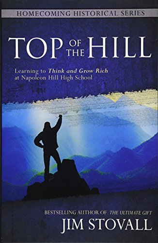 Download Top of the Hill: Learning to Think and Grow Rich at Napoleon Hill High School (Homecoming Historical) 1937879917
