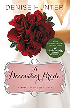 A December Bride (A Year of Weddings Novella Book 1) by [Denise Hunter]