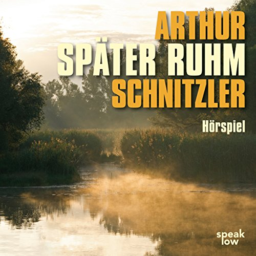 Später Ruhm                   By:                                                                                                                                 Arthur Schnitzler                               Narrated by:                                                                                                                                 Michael Rotschopf,                                                                                        Joachim Bißmeier,                                                                                        Thomas Reisinger,                   and others                 Length: 1 hr and 23 mins     Not rated yet     Overall 0.0