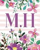 M.H: Monogram Initials M H Notebook For Women & Girls, Floral Monogram 8 x 10', Monogrammed Journal Gift