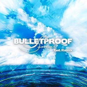 Bulletproof (feat. Ramvir)