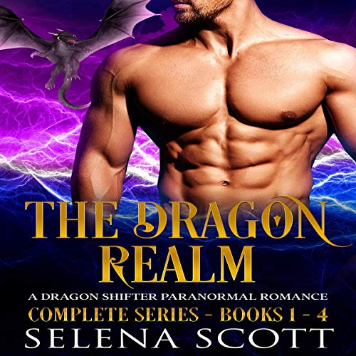The Dragon Realm Complete Series (Books 1-4): A Dragon Shifter Paranormal Romance