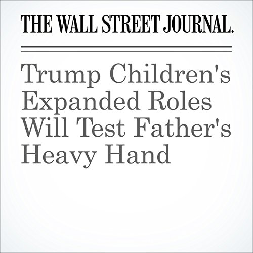 Trump Children's Expanded Roles Will Test Father's Heavy Hand audiobook cover art