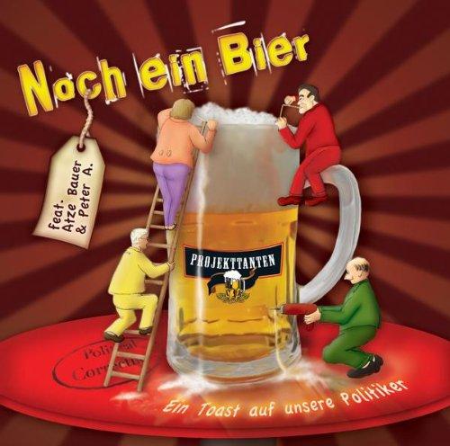 Noch ein Bier (Ein Toast auf unsere Politiker) (Party-Mix)
