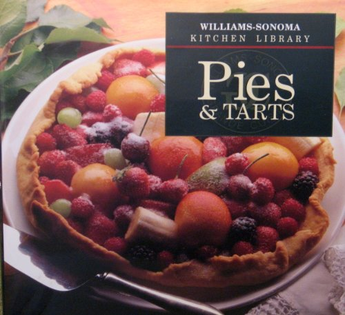 Pies & Tarts - Book  of the Williams-Sonoma Kitchen Library