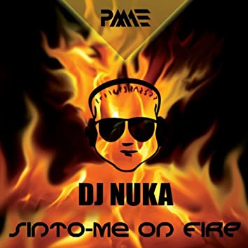 Sinto-Me On Fire