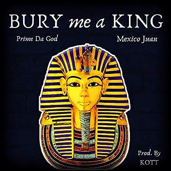 Bury Me a King (feat. Mexico Juan)