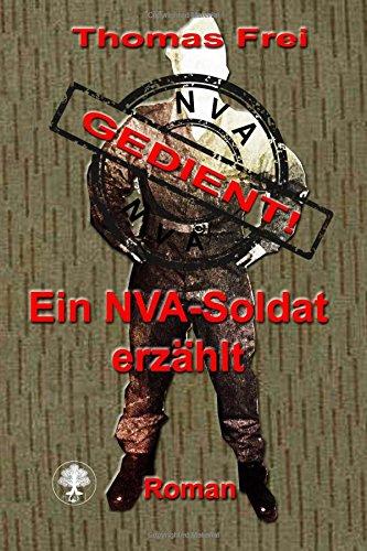 Gedient: Ein NVA-Soldat erzählt