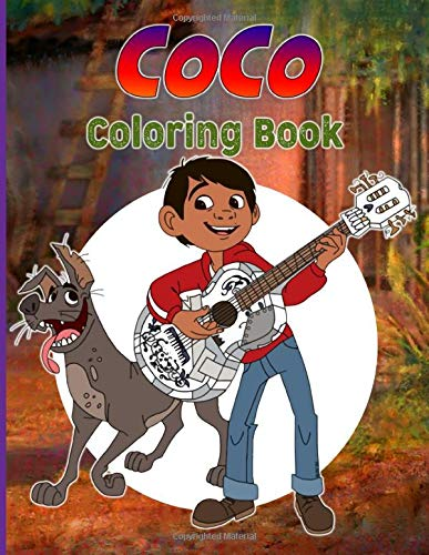 Coco Coloring Book: Coco Movie Unofficial High Quality Coloring Books For Kids And Adults. (Unofficial High Quality)