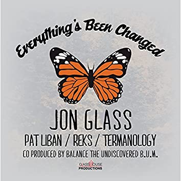 Everything's Been Changed (feat. Pat Liban, REKS & Termanology)