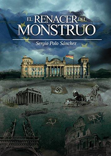 EL RENACER DEL MONSTRUO: Una novela destinada a remover ...