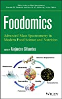 Foodomics: Advanced Mass Spectrometry in Modern Food Science and Nutrition (Wiley Series on Mass Spectrometry)