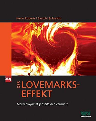 Roberts Kevin, Der Lovemarks-Effekt. Markenloyalität jenseits der Vernunft.