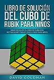 Libro de Solución del Cubo de Rubik para Niños: Cómo Resolver el Cubo de Rubik con Instrucciones Fáciles Paso a Paso para Niños (Español/Spanish Book)