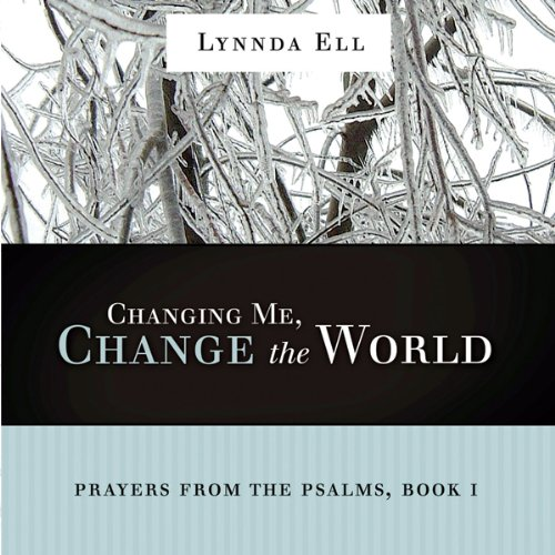 Changing Me, Change the World audiobook cover art