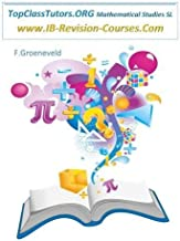 TopClassTutors.Org International Mathematical Studies SL Revision Guide: www.IB-Revision-Courses.com