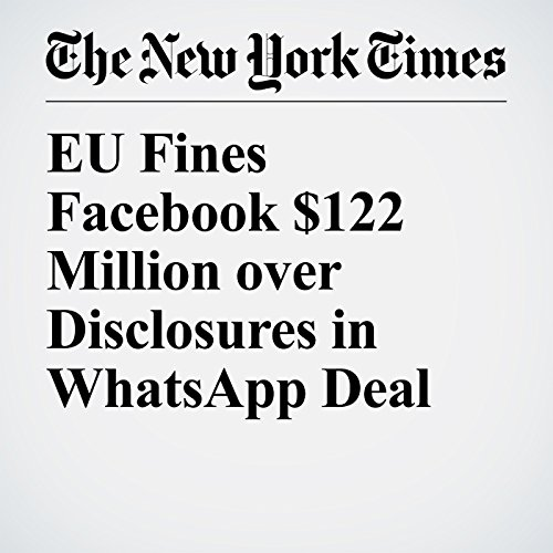 EU Fines Facebook $122 Million Over Disclosures in WhatsApp Deal copertina