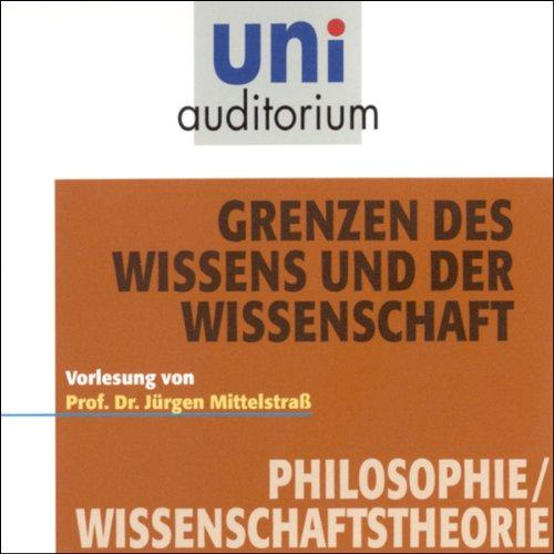 Grenzen des Wissens und der Wissenschaft (Uni-Auditorium) Titelbild
