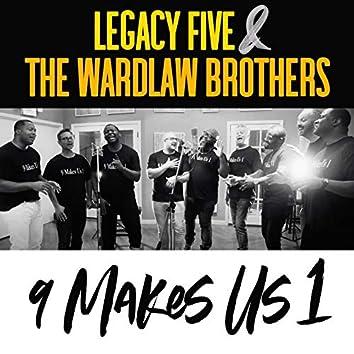 9 Makes Us 1