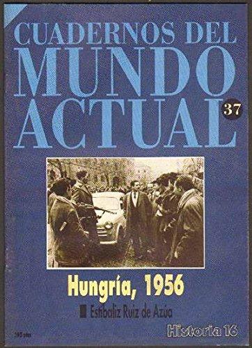 HUNGRIA, 1956. HISTORIA 16.