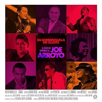 En Barranquilla Me Quedo (Homenaje a Joe Arroyo)