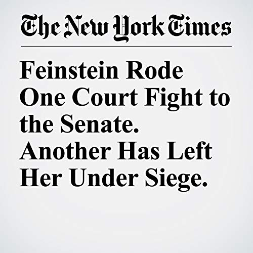 Feinstein Rode One Court Fight to the Senate. Another Has Left Her Under Siege. copertina