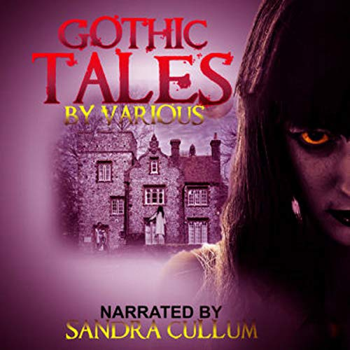 Gothic Tales                   De :                                                                                                                                 M. R. James,                                                                                        F. Marion Craword,                                                                                        Edgar Allan Poe,                   and others                          Lu par :                                                                                                                                 Sandra Cullum                      Durée : 5 h et 8 min     Pas de notations     Global 0,0
