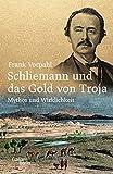 Schliemann und das Gold von Troja von Frank Vorpahl