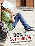 Don€²t Suspend Me!: An Alternative Discipline Toolkit