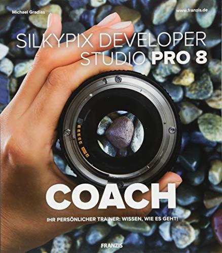 SILKYPIX Developer Studio Pro 8 COACH | Ihr persönlicher Trainer: Wissen, wie es geht! | High-End-Bildbearbeitung