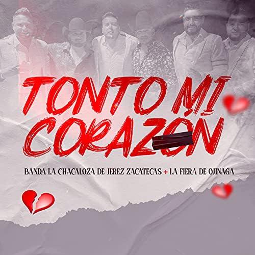 Banda La Chacaloza De Jerez Zacatecas & La Fiera de Ojinaga