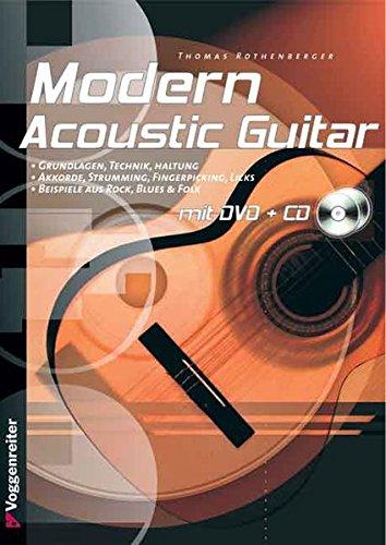 Modern Acoustic Guitar. Mit CD und DVD: Grundlagen, Technik, Haltung. Akkorde, Strumming, Fingerpicking, Licks. Beispiele aus Rock, Blues und Folk