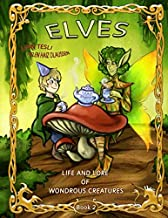 Elves (Life and Lore of Wondrous Creatures)