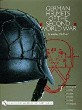 German Helmets of the Second World War: Vol One: M1916/18, M1932, M1935, M1940, M1942, M1942/45: Volume One: M1916/18, M1932, M1935, M1940, M1942, ... M1942/45 v. 1 (Schiffer Military History)