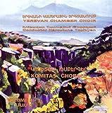 Yerevan Chamber Choir-Vol.1 - Komitas Chorals