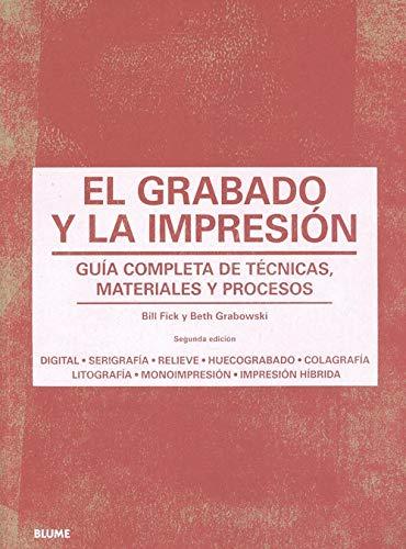 El grabado y la impresión: Guía completa de técnicas, materiales procesos
