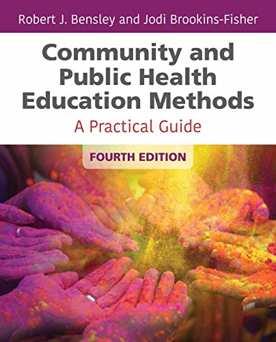 Compare Textbook Prices for Community and Public Health Education Methods: A Practical Guide 4 Edition ISBN 9781284142174 by Bensley, Robert J.,Brookins-Fisher, Jodi