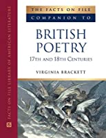 The Facts on File Companion to British Poetry, 17th and 18th-Centuries (Companion to Literature Series)