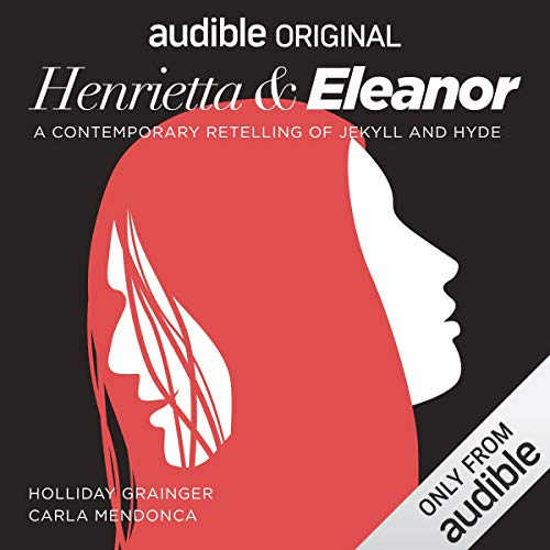 Couverture de Henrietta & Eleanor: A Retelling of Jekyll and Hyde
