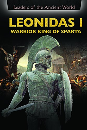 Leonidas I: Warrior King of Sparta (Leaders of the Ancient World)