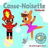 Casse-Noisette - Tchaïkovsky (Livre Sonore)- Dès 1 an