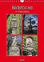 Bildstoecke in Unterfranken (Wandkalender 2022 DIN A4 hoch): Der Kalender zeigt 13 schoene Bildstoecke in Unterfranken (Monatskalender, 14 Seiten )