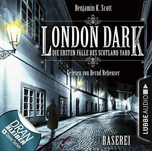 Raserei: London Dark - Die ersten Fälle des Scotland Yard 1