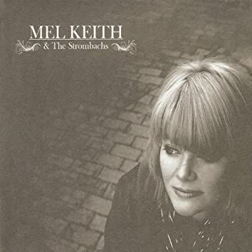 Mel Keith & The Strombachs