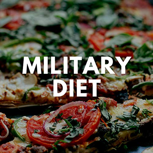 Military Diet: A Step by Step Guide for Beginners: Top Military Diet Recipes Included audiobook cover art