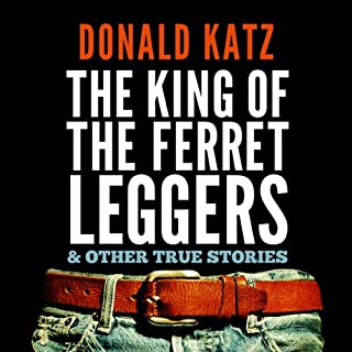 The King of the Ferret Leggers and Other True Stories audiobook cover art