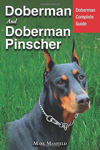 Doberman and Doberman Pinscher: Doberman Complete Guide