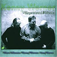Unprotected Music by Kenny Werner (2013-05-03)